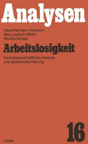 Arbeitslosigkeit af Hans-Hermann Hartwich, Monika Schaal, Nina Laatsch-Nikitin