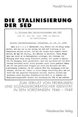 Die Stalinisierung der SED af Harold Hurwitz