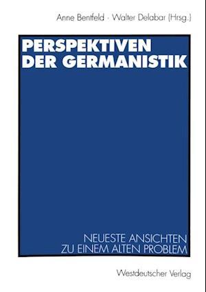 Perspektiven der Germanistik af Anne Bentfeld, Walter Delabar