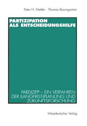 Partizipation als Entscheidungshilfe af Thomas Baumgartner, Peter H. Mettler