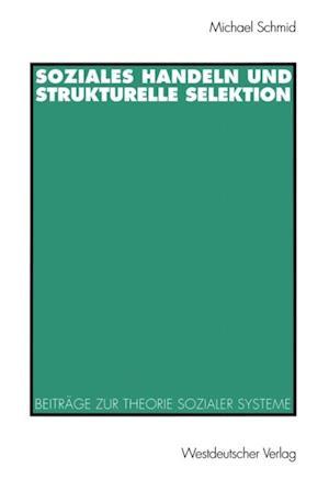 Soziales Handeln und strukturelle Selektion af Michael Schmid