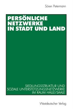 Personliche Netzwerke in Stadt und Land af Soren Petermann