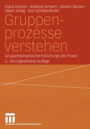 Gruppenprozesse verstehen af Karl Schattenhofer, Klaus Antons, Oliver Konig