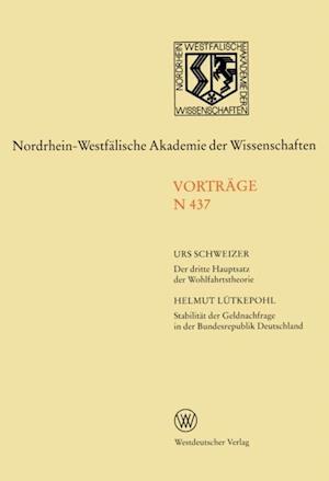 Der dritte Hauptsatz der Wohlfahrtstheorie. Stabilitat der Geldnachfrage in der Bundesrepublik Deutschland af Urs Schweizer