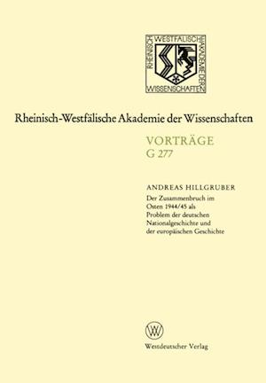 Der Zusammenbruch im Osten 1944/45 als Problem der deutschen Nationalgeschichte und der europaischen Geschichte af Andreas Hillgruber