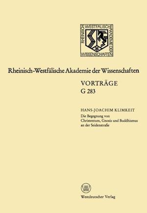 Die Begegnung von Christentum, Gnosis und Buddhismus an der Seidenstrae af Hans-Joachim Klimkeit