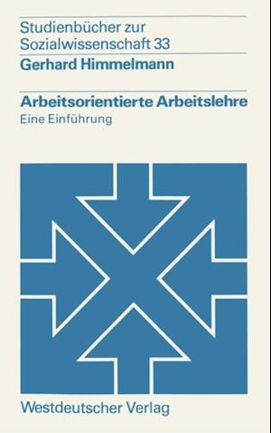 Arbeitsorientierte Arbeitslehre af Gerhard Himmelmann