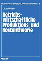 Betriebswirtschaftliche Produktions- und Kostentheorie