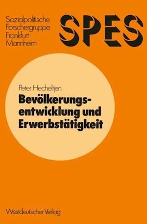 Bevolkerungsentwicklung und Erwerbstatigkeit af Peter Hecheltjen