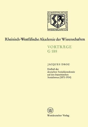 Einflu der deutschen Sozialdemokratie auf den franzosischen Sozialismus (1871-1914) af Jacques Droz