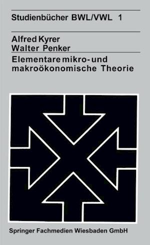 Elementare mikro- und makrookonomische Theorie af Alfred Kyrer