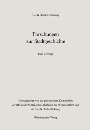 Forschungen zur Stadtgeschichte af Adalberto Giovannini, Lothar Gall, Adriaan Vermalst