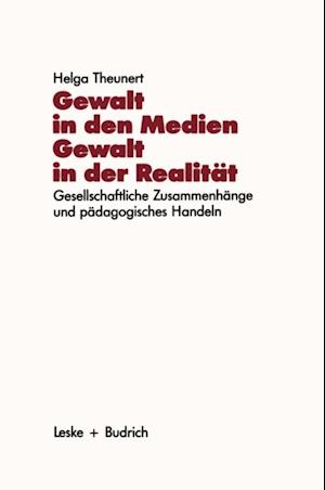 Gewalt in den Medien - Gewalt in der Realitat af Helga Theunert