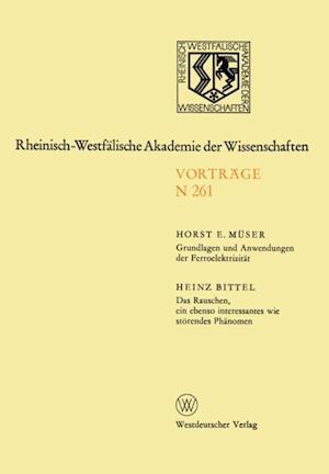 Grundlagen und Anwendungen der Ferroelektrizitat. Das Rauschen, ein ebenso interessantes wie storendes Phanomen af Horst E. Muser