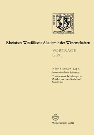 Internationale des Schwertes Transnationale Beziehungen im Zeitalter der vaterlandischen' Streitkrafte af Heinz Gollwitzer