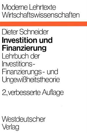 Investition und Finanzierung af Dieter Schneider
