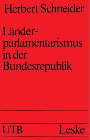 Landerparlamentarismus in der Bundesrepublik af Herbert Schneider