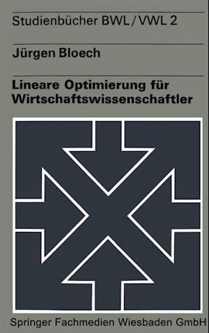 Lineare Optimierung fur Wirtschaftswissenschaftler af Jurgen Bloech