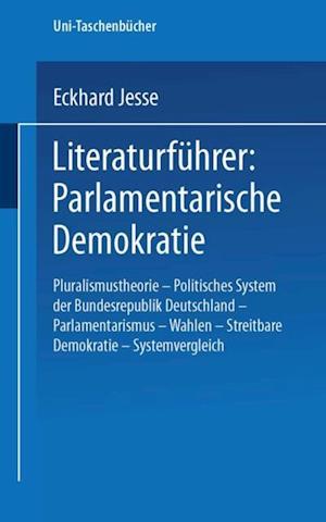 Literaturfuhrer: Parlamentarische Demokratie af Eckhard Jesse