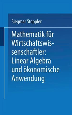 Mathematik fur Wirtschaftswissenschaftler Lineare Algebra und okonomische Anwendung