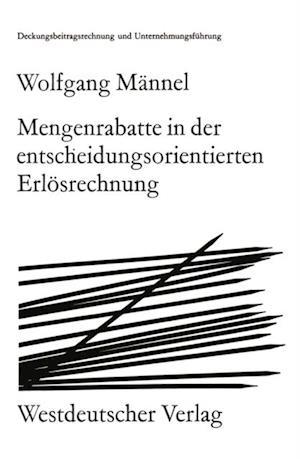Mengenrabatte in der entscheidungsorientierten Erlosrechnung af Wolfgang Mannel
