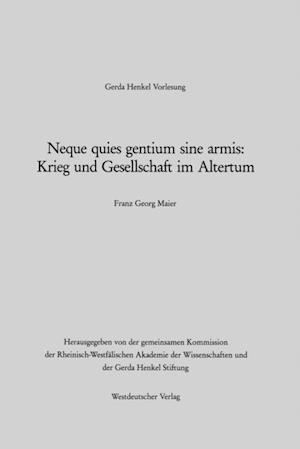 Neque quies gentium sine armis: Krieg und Gesellschaft im Altertum af Franz Georg Maier