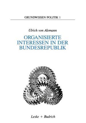 Organisierte Interessen in der Bundesrepublik af Ulrich ˜vonœ Alemann