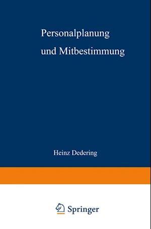Personalplanung und Mitbestimmung af Heinz Dedering