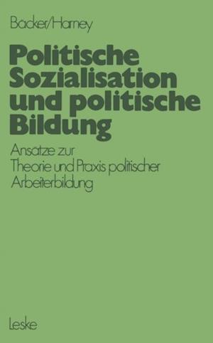 Politische Sozialisation und politische Bildung af Ferdinand Fred Backer