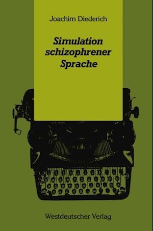 Simulation schizophrener Sprache af Joachim Diederich