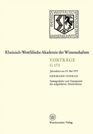 Staatsgedanke und Staatspraxis des aufgeklarten Absolutismus af Hermann Conrad