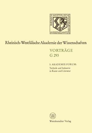 5. Akademie-Forum Technik und Industrie in Kunst und Literatur af Hans Schadewaldt, Volker Neuhaus, Klaus Wolfgang Niemoller