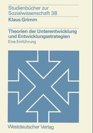Theorien der Unterentwicklung und Entwicklungsstrategien af Klaus Grimm