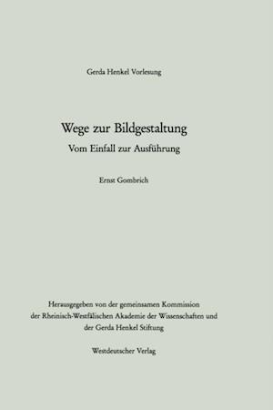 Wege zur Bildgestaltung af Ernst H. Gombrich