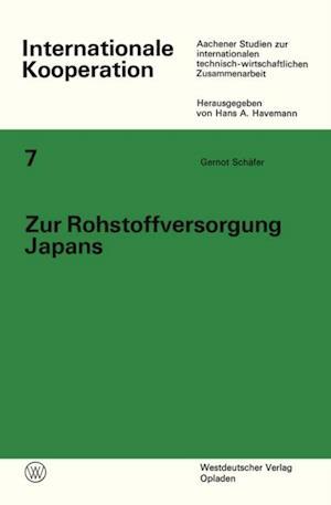 Zur Rohstoffversorgung Japans af Gernot Schafer