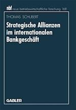 Strategische Allianzen im internationalen Bankgeschaft af Thomas Schubert