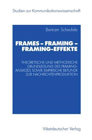 Frames - Framing - Framing-Effekte af Bertram Scheufele