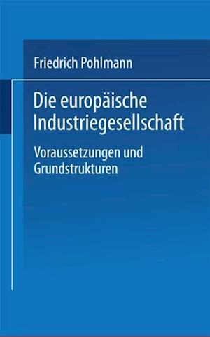 Die europaische Industriegesellschaft af Friedrich Pohlmann