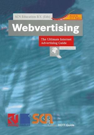 Webvertising: The Ultimate Internet Advertising Guide