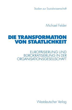 Die Transformation von Staatlichkeit af Michael Felder