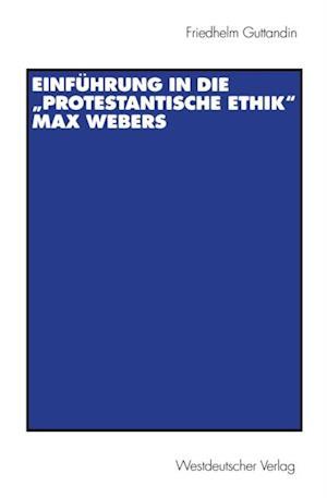 Einfuhrung in die Protestantische Ethik' Max Webers