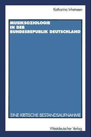 Musiksoziologie in der Bundesrepublik Deutschland af Katharina Inhetveen