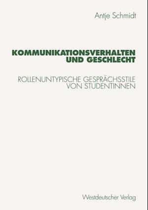 Kommunikationsverhalten und Geschlecht af Antje Schmidt