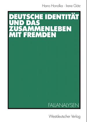 Deutsche Identitat und das Zusammenleben mit Fremden af Harro Honolka, Irene Gotz