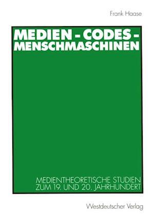 Medien - Codes - Menschmaschinen af Frank Haase
