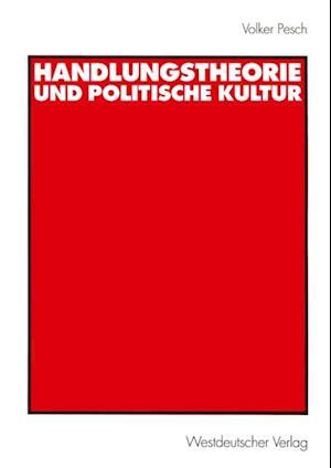 Handlungstheorie und Politische Kultur