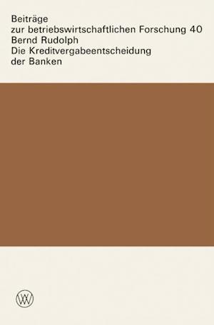 Die Kreditvergabeentscheidung der Banken af Bernd Rudolph