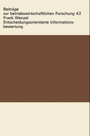 Entscheidungsorientierte Informationsbewertung af Frank Wenzel