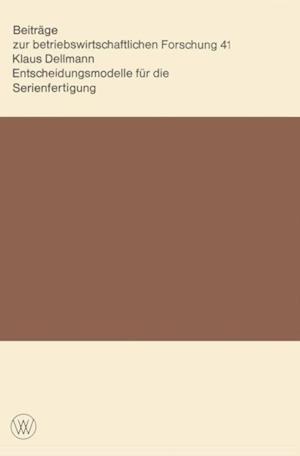 Entscheidungsmodelle fur die Serienfertigung af Klaus Dellmann