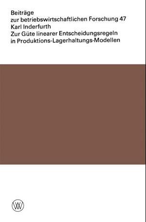 Zur Gute linearer Entscheidungsregeln in Produktions-Lagerhaltungs-Modellen af Karl Inderfurth